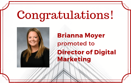 Congratulations to Brianna Moyer on her promotion to Director of Digital Marketing! Thumbnail Image